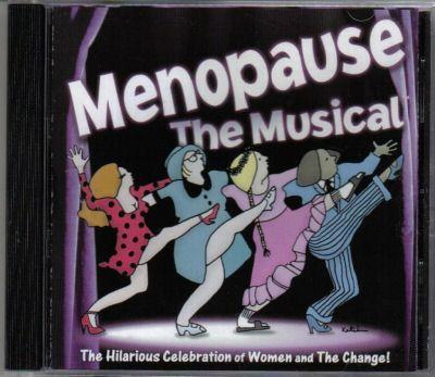 Menopause The Musical. Menopause the Musical CD for
